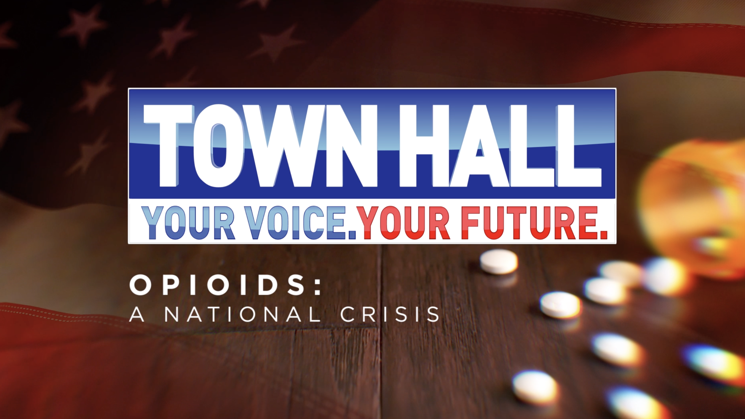 'Opioids: A National Crisis' Town Hall