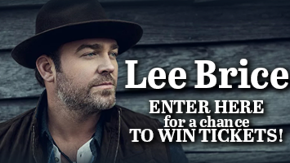LEE BRICE WITH SPECIAL GUEST TYLER FARR TICKET GIVEAWAY