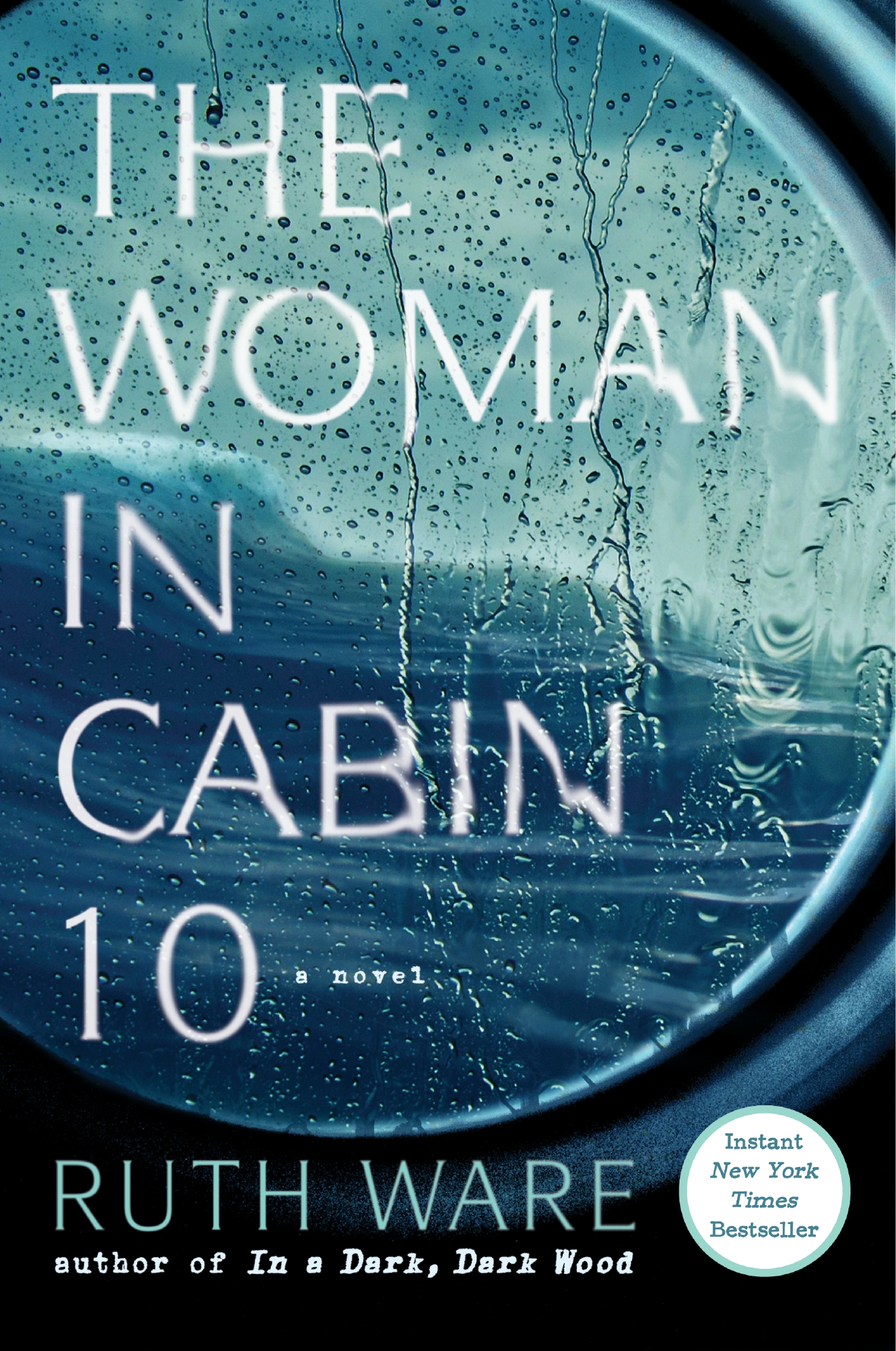 The Woman in Cabin 10, by Ruth Ware (Image: Courtesy Gallery/Scout Press)