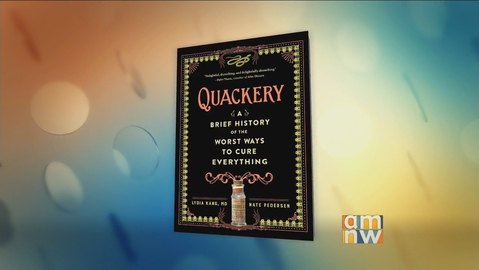 Quackery: A Brief History of the Worse Ways to Cure Everything